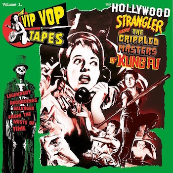 V.A. - The Vip Vop Tapes : The Hollywood Strangler Meets ..Vol 1