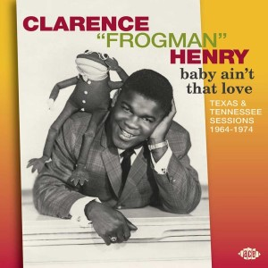 Clarence Henri Frogman - Baby Ain't That Love : Texas...