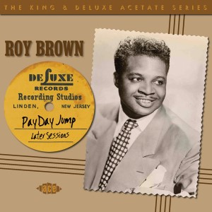 Brown ,Roy - Payday Jump : 1949-51 Sessions ..the King..