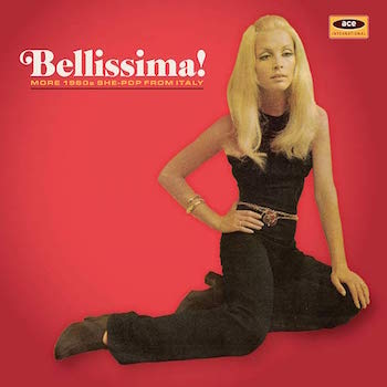 V.A. - Bellissima! More 1960's She-Pop From Italy