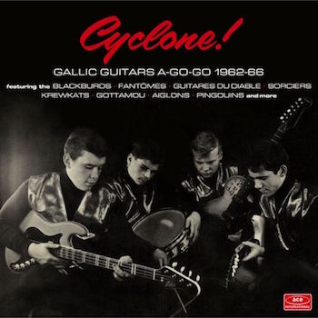 V.A. - Cyclone ! Gallic Guitars A Go Go 1962-66