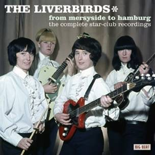 Liverbirds ,The - From Merseyside To Hamburg :Compl Starclub Rec
