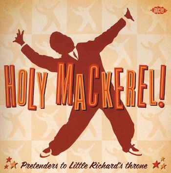 V.A. - Holy Mackerel! : Pretenders To Little Richard's Throne