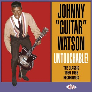 Watson , Johnny Guitar - Untouchable ! The Classics 1959-19