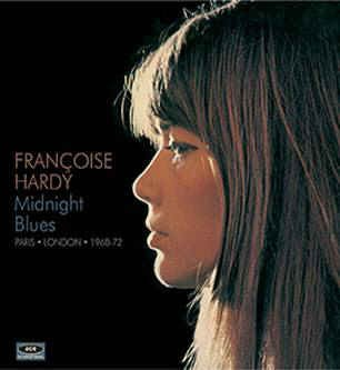Hardy ,Francoise - Midnight Blues: Paris - London 1968 -1972