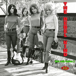 V.A. - The Rebel Kind : Girls With Guitars Vol 3