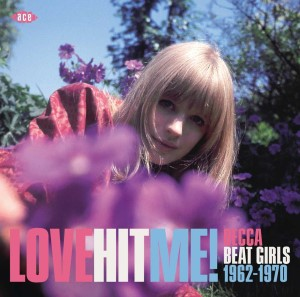 V.A. - Love Hit Me ! Decca Beat Girls 1962 - 1970