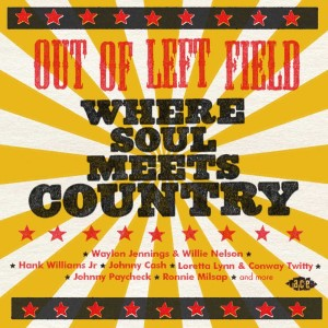 V.A. - Out Of Left Field : Where Soul Meets Country