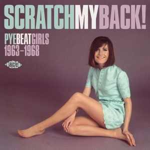 V.A. - Scratch My Back ! Pye Beat Girls 1963-1968