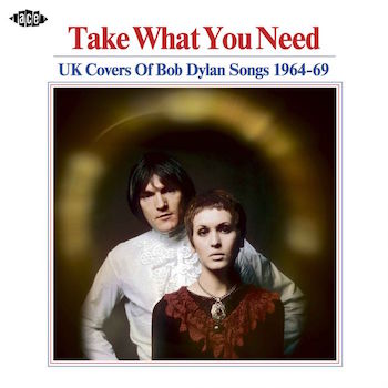 V.A. - Take What You Need : Uk Covers Of Bob Dylan Songs