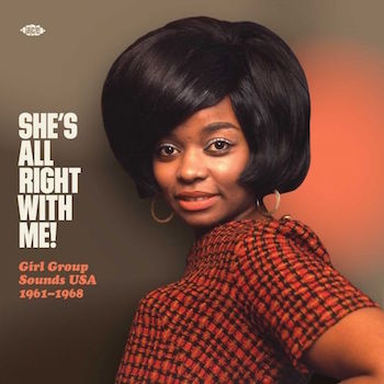 V.A. - She's All Right With Me ! Girl Group Sounds USA 1961-68