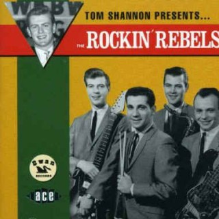 Rockin' Rebels ,The - Tom Shannon Presents...