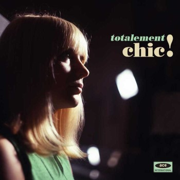 V.A. -Totalement Chic ! French Girl Singer ..+ Slipcase Include