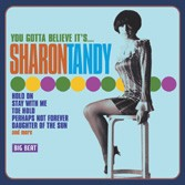 Tandy ,Sharon - You Got A Believe It's