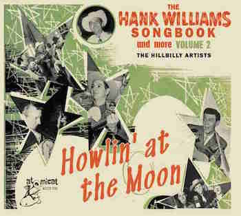V.A. - The Hank Williams Songbook Vol 2 : Howlin' At The Moon