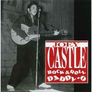 Castle ,Joey - Rock & Roll Daddy-O