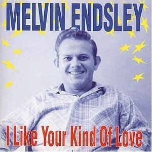 Endsley ,Melvin - I Like Your Kind Of Love