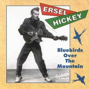 Hickey ,Ersel - Bluebirds Over The Mountain