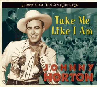 Horton ,Johnny - Take Me Like I Am