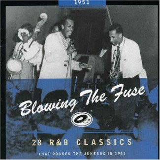 V.A. - Blowing The Fuse:That Rocked The Jukebox In 1951