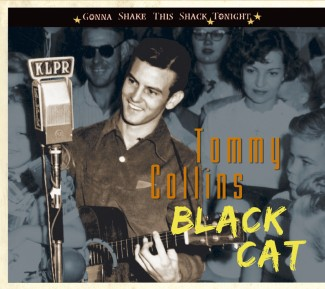 Collins ,Tommy - Black Cat : Gonna Shake This Shack..