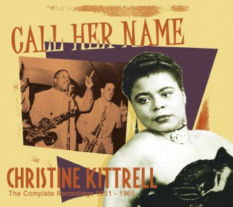 Kittrell ,Christine - Call Her Name:Complete Recordings1951-1965