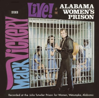 Vickery ,Mack - Live At The Alabama Women's Prison,..Plus