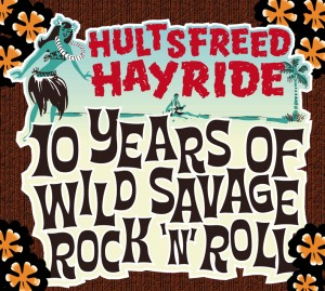 V.A. - Hultsfreed Hayride : 10 Years Of Wild Savage R'n'R