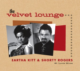 Kitt ,Eartha & Shorty Rogers - St Louis Blues: The Velvet ..