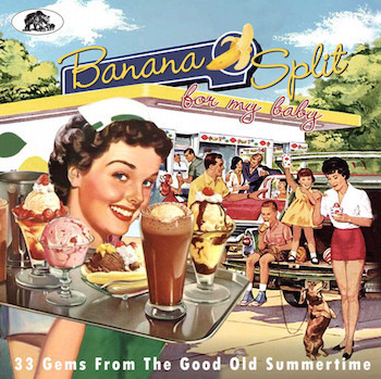 V.A. - Banana Split For My Baby : 33 Gems From The G..