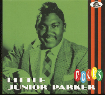 Parker ,Little Junior - Little Junior Parker Rocks