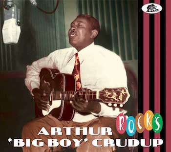 "Crudup ,Arthur - Arthur "" Big Boy "" Crudup Rocks"