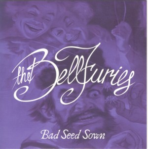 BellFuries ,The - Bad Seed Sown + 1