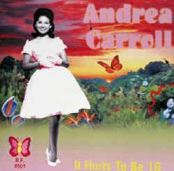 Carroll ,Andrea - It Hurt To Be Sixteen