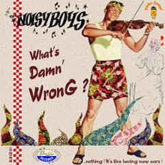 Noisyboys - What's Damn' Wrong
