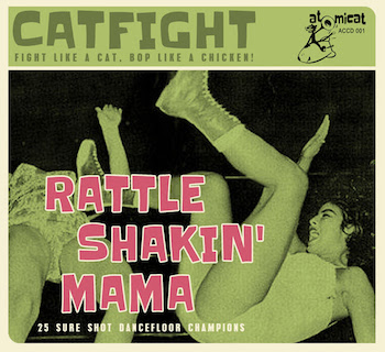 V.A. - Cat Fight Vol 1 : Rattle Shakin' Mama