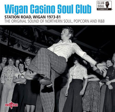 V.A. - Wigan Casino Soul Club : Station Road Wigan 1973-81