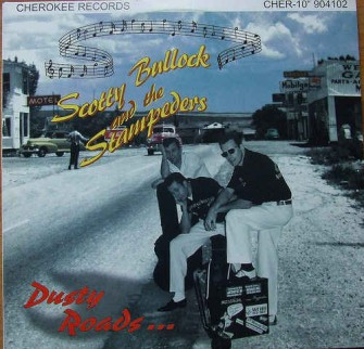Bullock ,Scotty And The Stampeders - Dusty Roads...