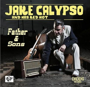 Calypso ,Jake And His Red Hot - Father & Sons