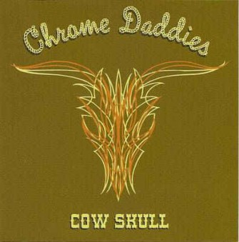 Chrome Daddies - Cow Shull