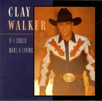 Walker ,Clay - If I Could Make A Livng