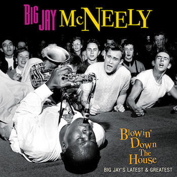 McNeely , Big Jay - Blowin Down The House .. ( Ltd lp )