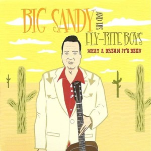 Big Sandy & His Fly-Rite Boys - What A Dream It's Been