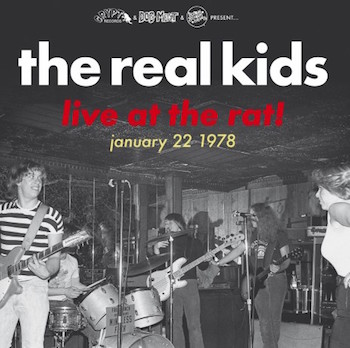 Real Kids ,The - Live At The Rat ! January 22 1978 ( ltd lp )