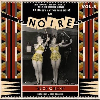 V.A. - La Noire Vol 8 : Slick Chicks ( ltd lp )
