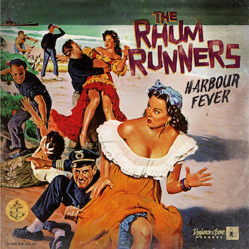 Rhum Runners ,The - Harbour Fever + 1