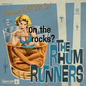 Rhum Runners ,The - One More Exotica Sir ! ( Ep )