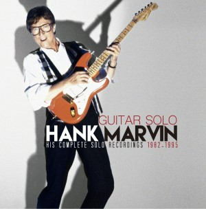 Marvin ,Hank - Guitar Solo - Complete Solo Recordings 1982-1995