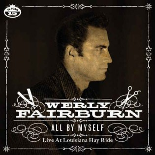 Fairburn ,Werly - All By Myself :Life At The Louisiane Hayride