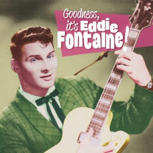 Fontaine ,Eddie - Goodness It's ...Eddie Fontaine